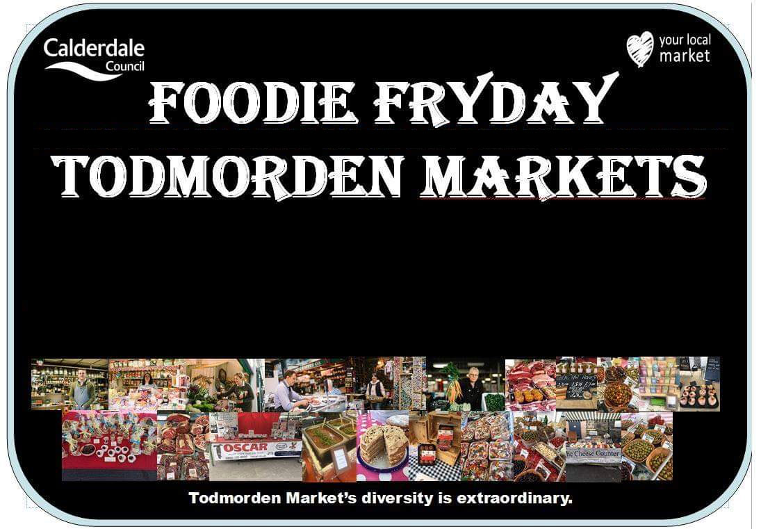 Foodie Friday (Fryday) Todmorden Markets