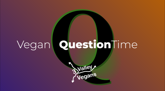 2 May: Q&A panel session online: Vegan Question Time